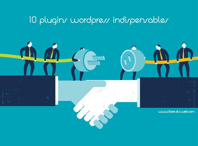 Quels sont les 10 plugins indispensables pour WordPress ?